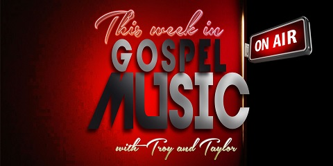 This Week In Gospel Music