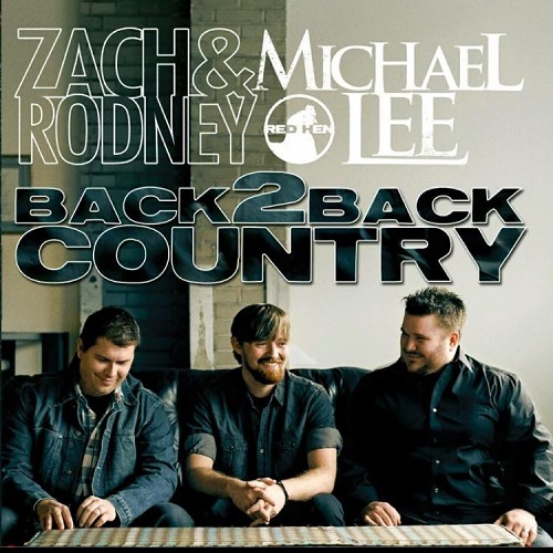 Zach and Rodney with Michael Lee Release New CD On Red Hen Records