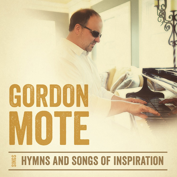 Gordon Mote Sings Hymns & Songs Of Inspiration