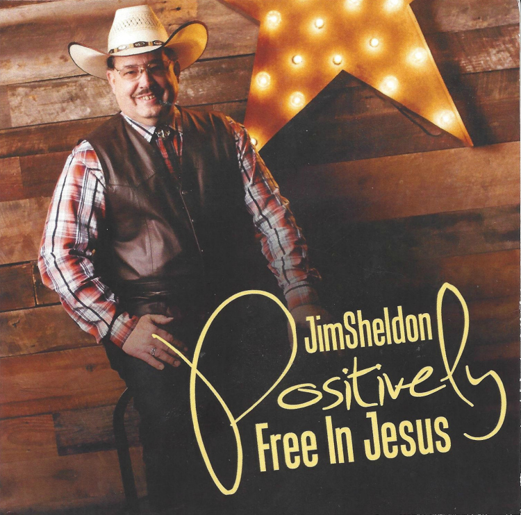 The Positive Cowboy, Jim Sheldon Releases New Video Single From Latest CD